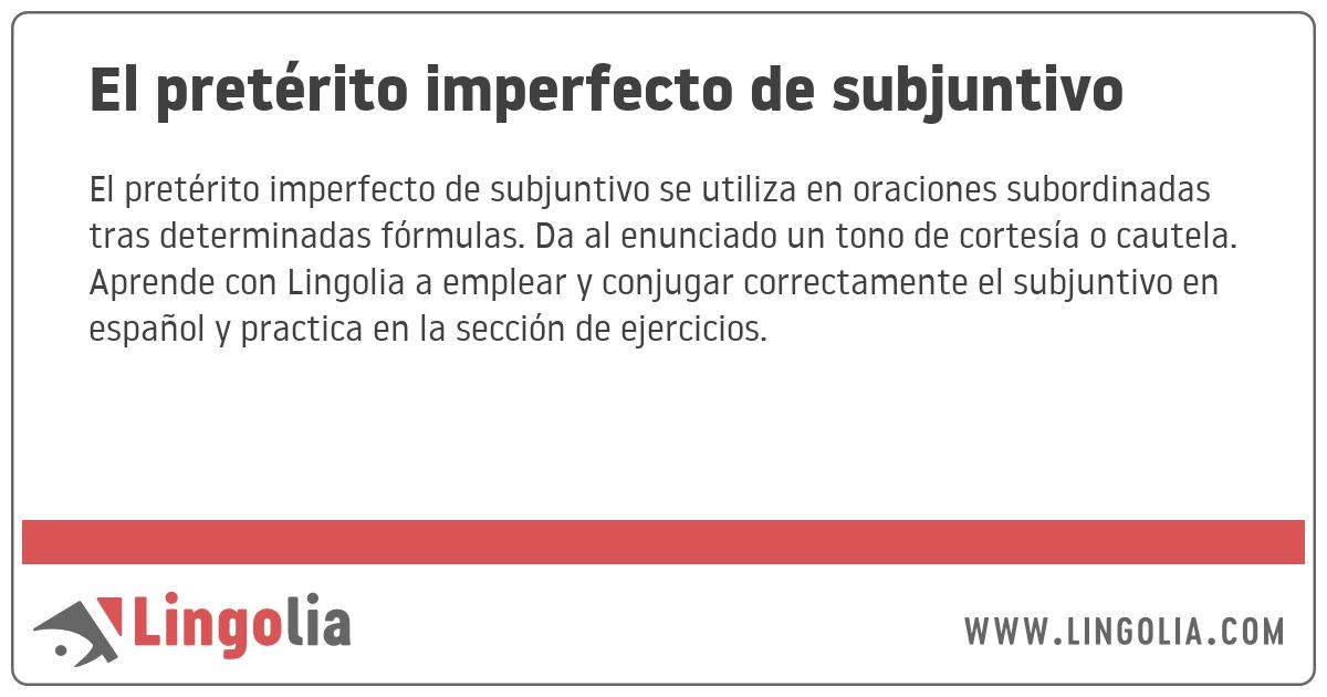 El Pretérito Imperfecto De Subjuntivo
