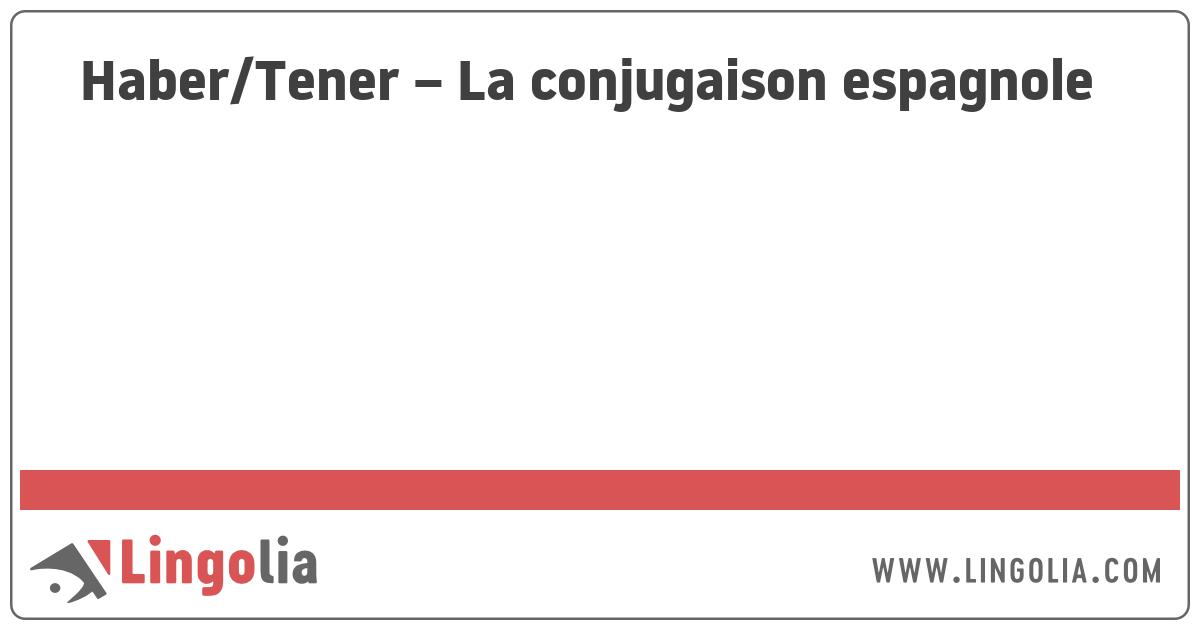 Haber Tener La Conjugaison Espagnole