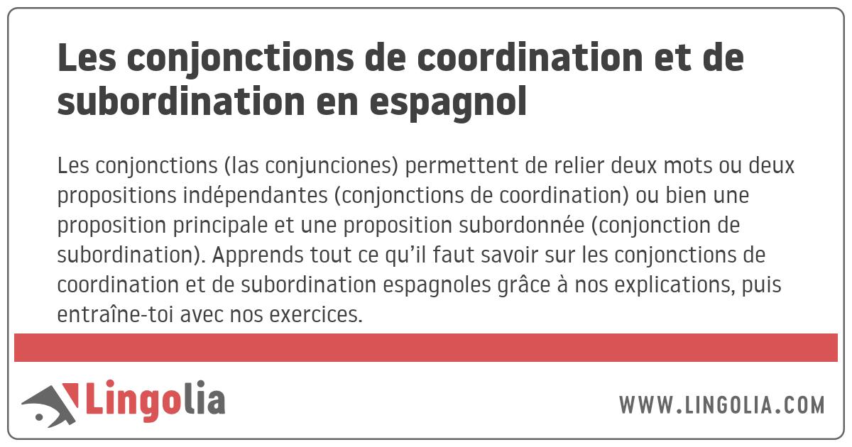 Les Conjonctions De Coordination Et De Subordination En Espagnol