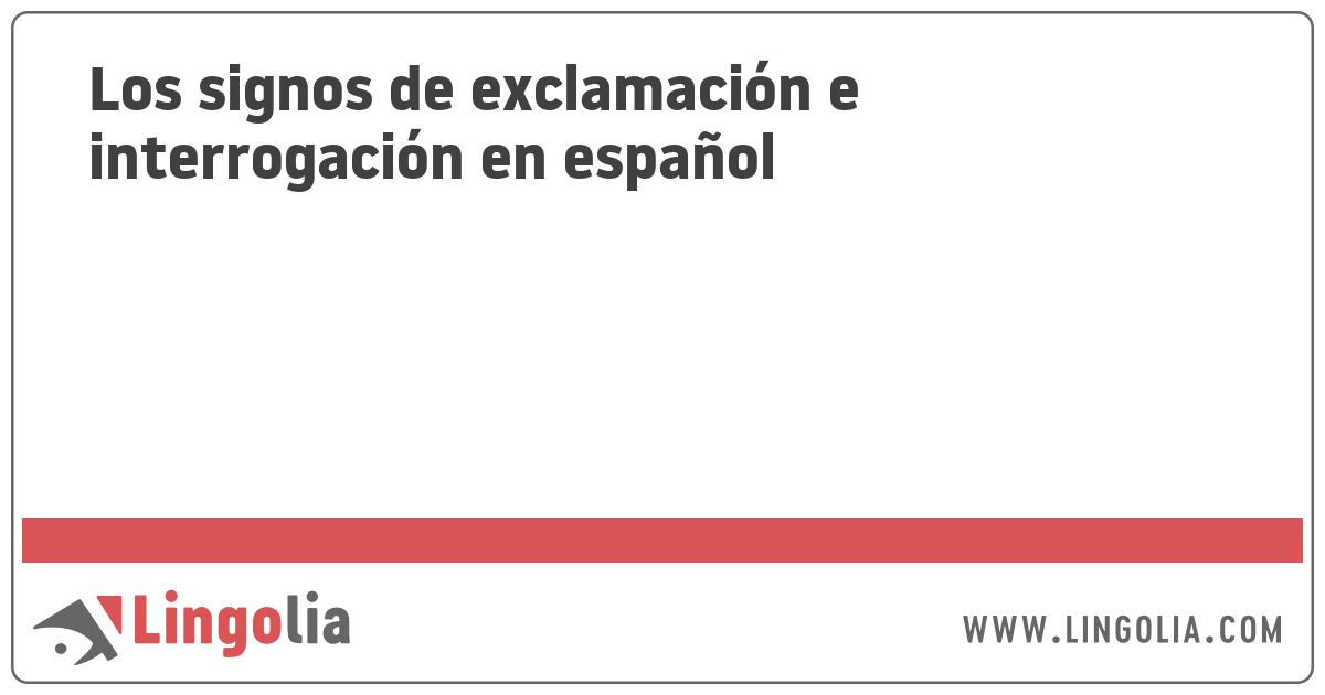 Los Signos De Exclamación E Interrogación En Español